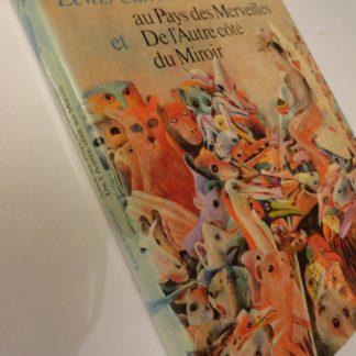 Alice au Pays des Merveilles et De l'Autre côté du Miroir, Lewis Carroll