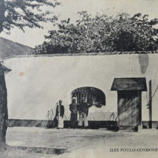 CPA - Entrée du bagne, ILES POULO - CONDORE