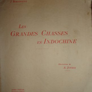 Les grandes chasses en Indochine - J. Bordeneuve