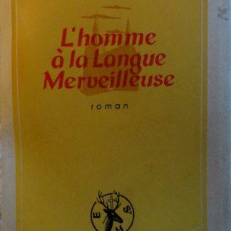 L'HOMME A LA LANGUE MERVEILLEUSE - J.LURKIN