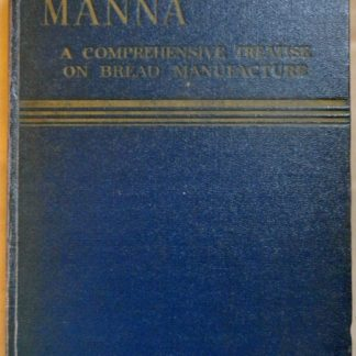 MANNA, a comprehensive treatise on bread manifacture