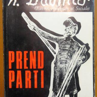 H. Daumier prend parti, Œuvres Politiques et Sociales- André Rossel