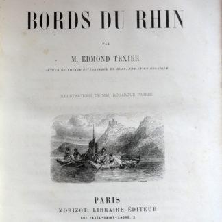 Voyage pittoresque sur les bords du Rhin - M. Edmond TEXIER