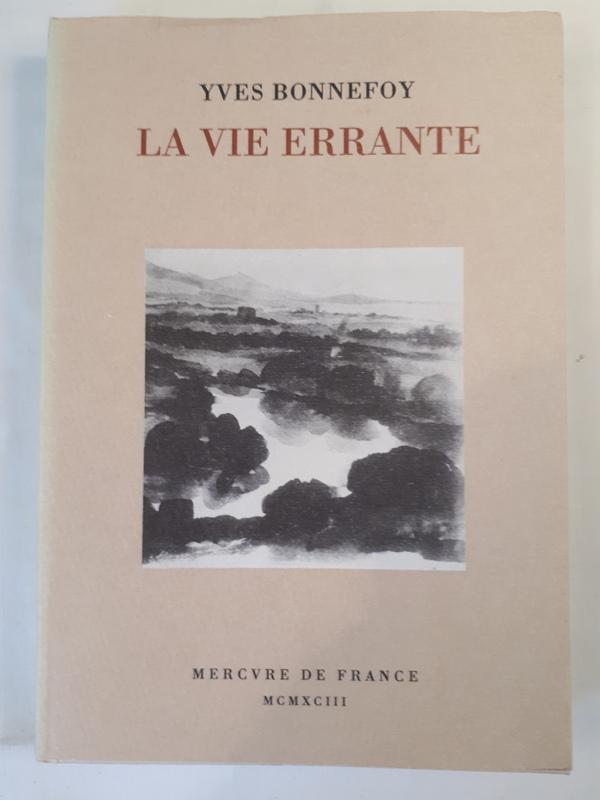 Yves Bonnefoy - La vie Errante