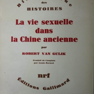 La Vie sexuelle dans la Chine ancienne. VAN GULIK, Robert