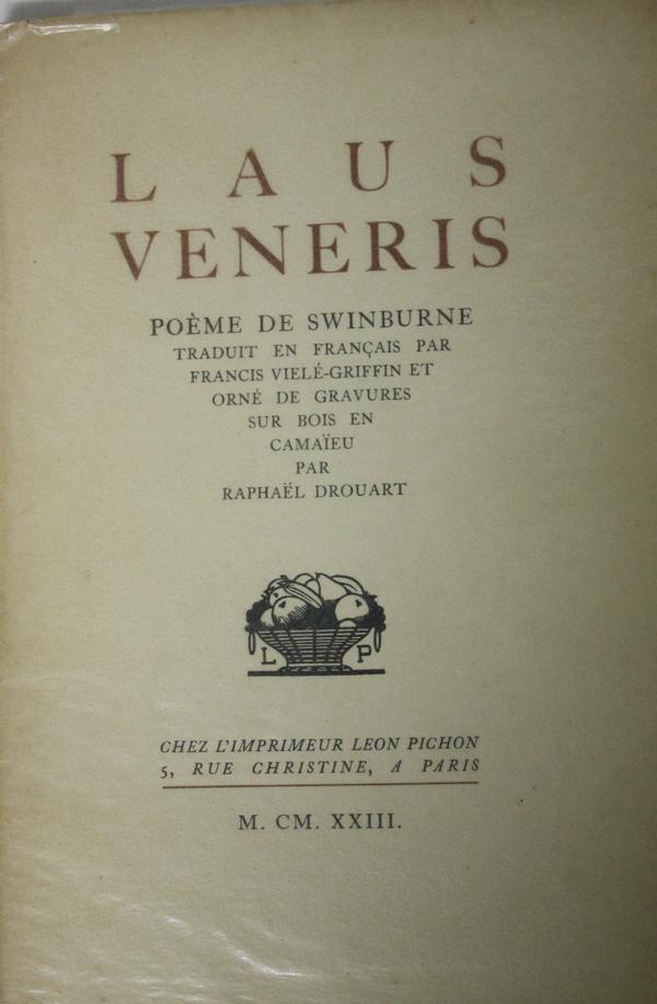 Laus veneris...poème de SWINBURNE, traduit en français par Francis Vielé-Griffin