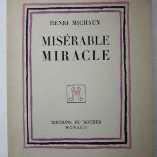 Henri Michaux - Misérable miracle (La mescaline)