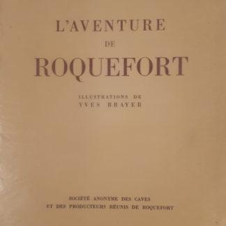 l'AVENTURE de ROQUEFORT illustrations de Yves BRAYER par Henri POURRAT