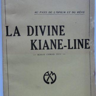 Au pays de l'opium et du rêve, La divine Kiane-Line
