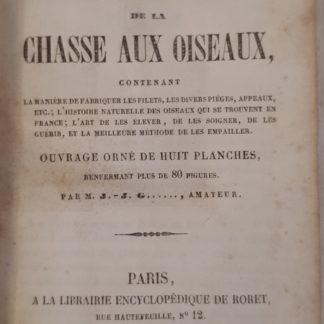 SECRETS ANCIENS ET MODERNES DE LA CHASSE AUX OISEAUX 1850 Roret, Paris Col. Manuels Roret