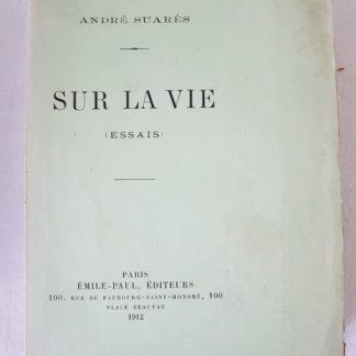 Sur la vie (Essais), André SUARES