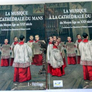 La musique à la cathédrale du Mans du Moyen-Age au XXIe siècle (2 volumes)