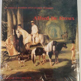 ALFRED DE DREUX. Le Cheval, passion d'un dandy parisien