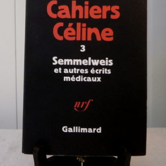 Cahier Céline, 3 Semmelweis et autres écrits médicaux