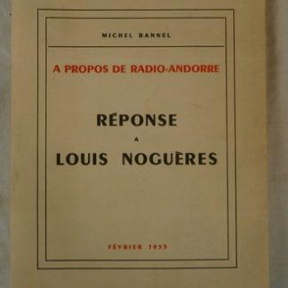 Michel BANNEL, Réponse a Louis Noguères, a Propos de Radio-Andorre