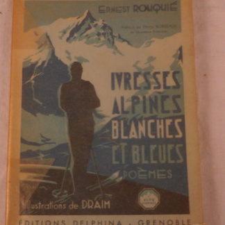Ernest Rouquié, Ivresses Alpines Blanches et Bleues