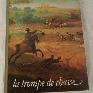 Joel Bouessée, la trompe de chasse, Gaston de Marolles