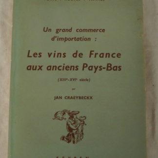 Jan Craeybeckx, les vins de France aux anciens Pays-Bas, XIII-XVI siècle