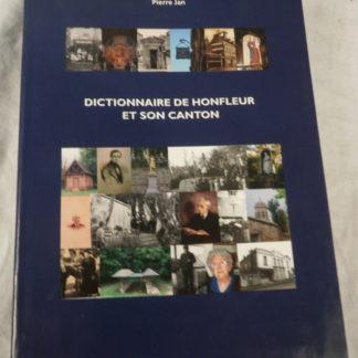 Pierre Jan, Dictionnaire de Honfleur et son Canton