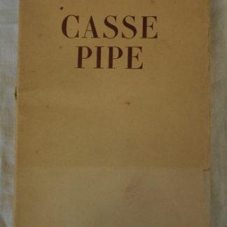 Luis-Ferdinand Céline, Casse pipe